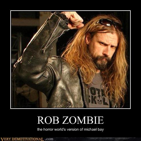 Michael Bay movies idiots Rob Zombie - 3214707200