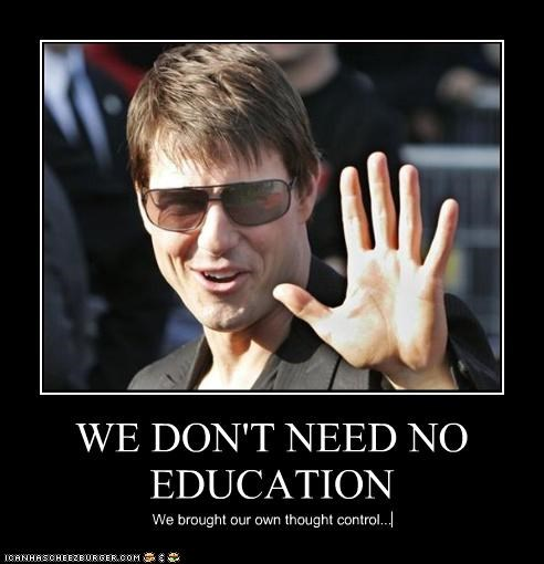 WE DON'T NEED NO EDUCATION We brought our own thought control...