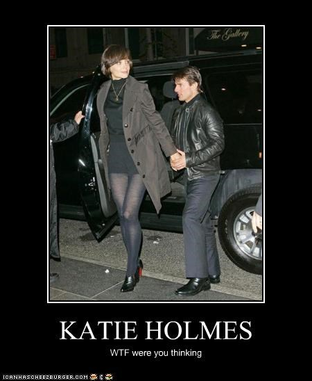 KATIE HOLMES WTF were you thinking