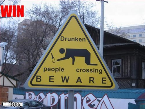 beware,crosswalk,drunk,g rated,oddly specific,signs,win