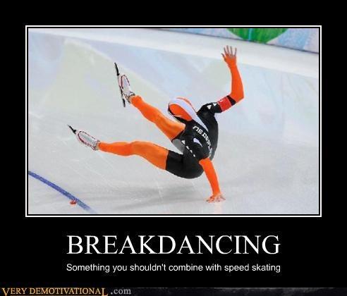 breakdancing demotivational hilarious Mean People olympics speed skating - 3217141760