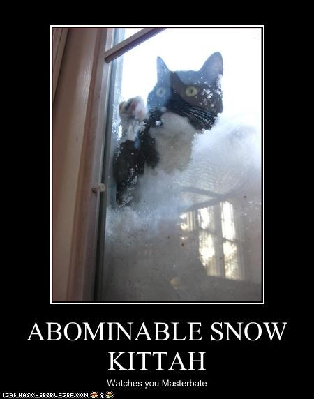 ABOMINABLE SNOW KITTAH Watches you Masterbate
