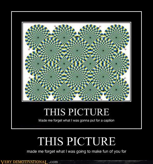 demotivational optical illusions picture Pure Awesome this picture trolling