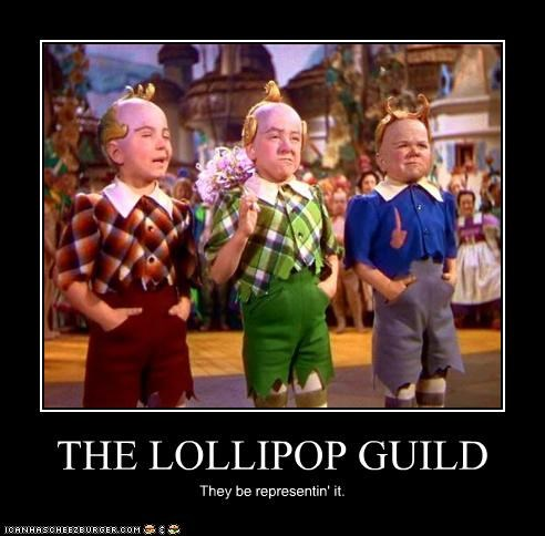 THE LOLLIPOP GUILD They be representin' it.