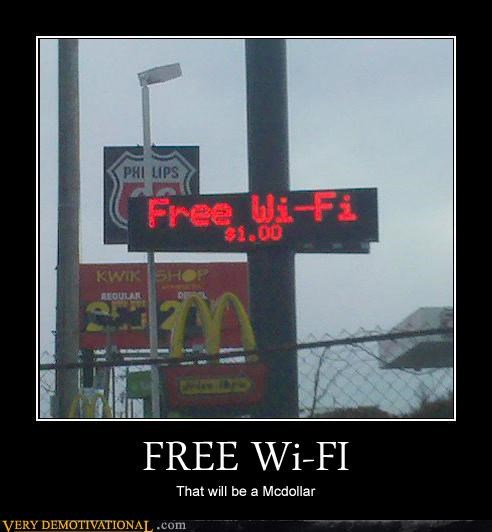 capitalism,demotivational,Free Wi-Fi,idiots,internet,McDonald's,wireless internet