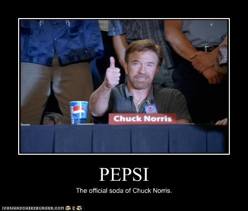 PEPSI The official soda of Chuck Norris.
