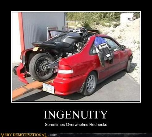 INGENUITY Sometimes Overwhelms Rednecks