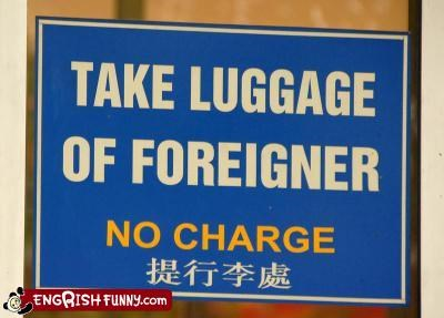 charge,foreigner,free,g rated,luggage,signs,take