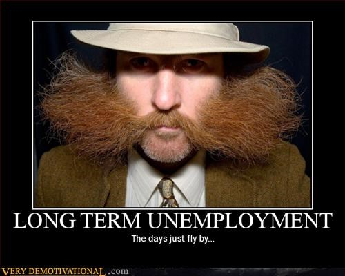 demotivational hilarious in this economy mustache time travel unemployment - 3244774400