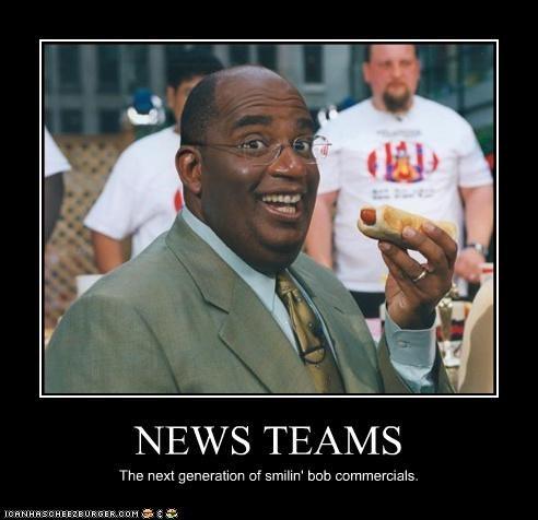 NEWS TEAMS The next generation of smilin' bob commercials.
