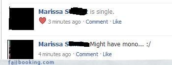 Facebook fail of a woman who updates she is single, and then again updates she has mono.