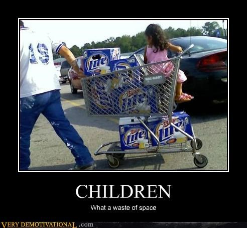 beer,children,demotivational,hilarious,miller lite,parents
