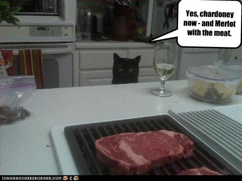 Yes, chardoney now - and Merlot with the meat.