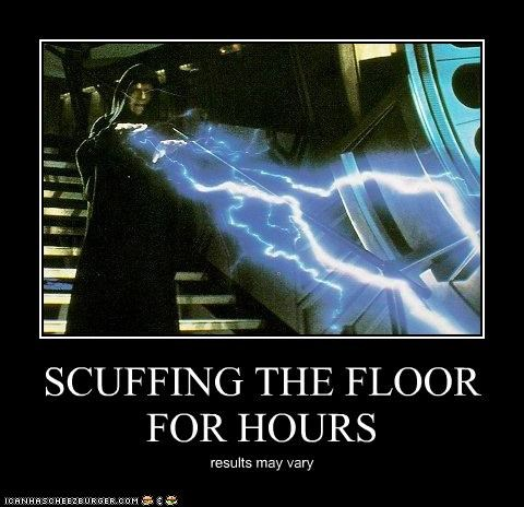 SCUFFING THE FLOOR FOR HOURS results may vary