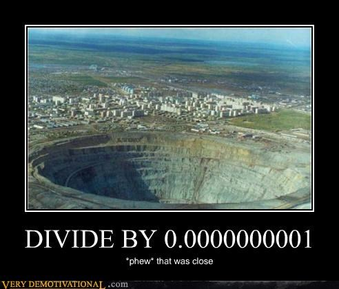 0,demotivational,divide by zero,math,Terrifying