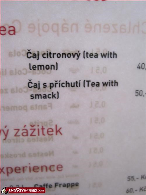 I love my tea with heroin! At a restaurant in Prague.
