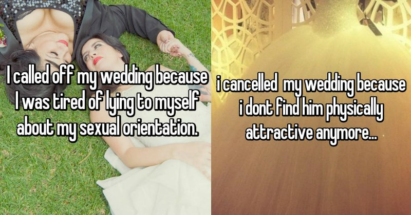 women discuss the insane reasons that they cancelled their weddings