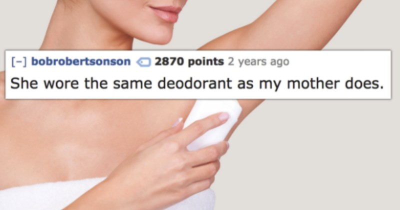 Pettiest Reasons People Ended Relationships - Girl wore the same deodorant as his mother