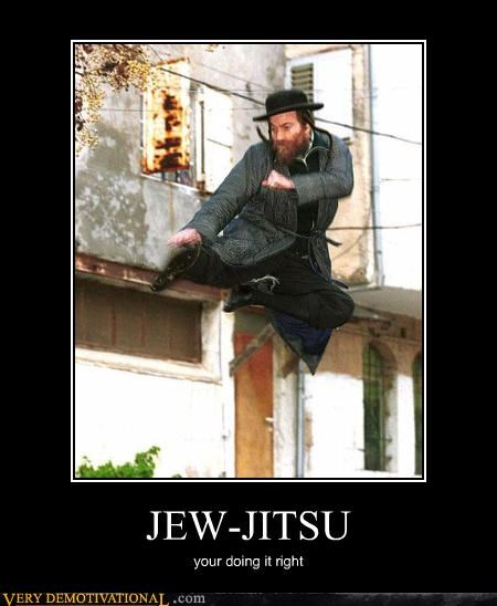 JEW-JITSU your doing it right