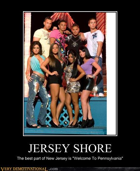 "JERSEY SHORE The best part of New Jersey is ""Welcome To Pennsylvania"""