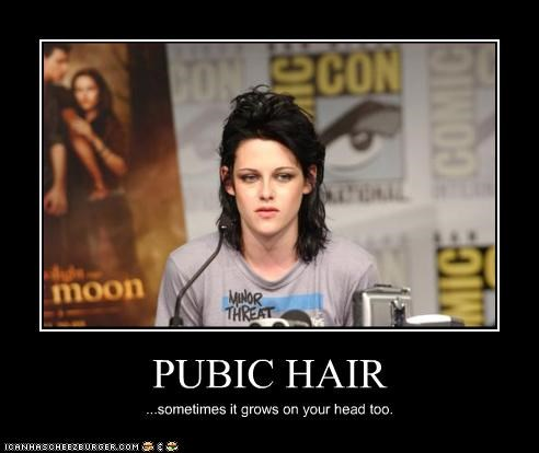 PUBIC HAIR ...sometimes it grows on your head too.