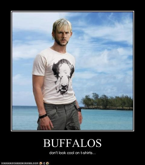 BUFFALOS don't look cool on t-shirts...