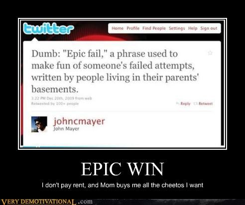 cheetos,demotivational,john mayer,living with parents,modern living,twitter