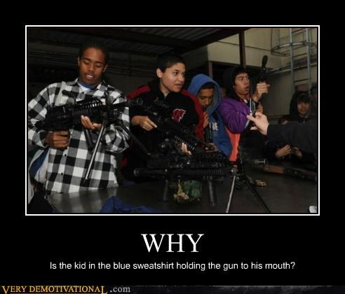 WHY Is the kid in the blue sweatshirt holding the gun to his mouth?