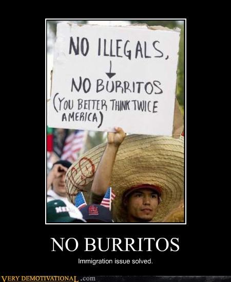burritos demotivational illegal immigrants immigration mexicans one world one nation Pure Awesome Sad Terrifying - 3281649664