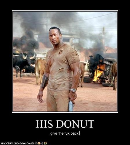 HIS DONUT give the fuk back!