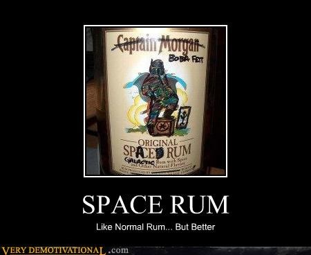 alcohol,boba fett,captain-morgans,demotivational,Pure Awesome,Rum