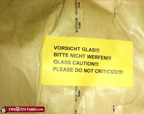 caution,criticism,do not,glass,please,warning