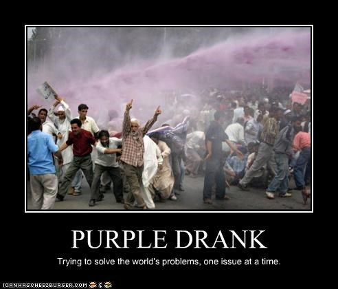 PURPLE DRANK Trying to solve the world's problems, one issue at a time.