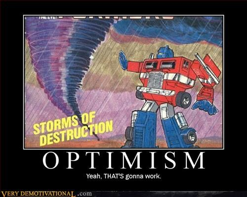 demotivational idiots magic nature optimism Pure Awesome transformers - 3294056960