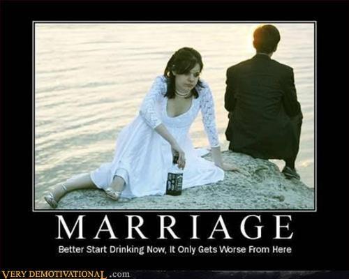 demotivational hilarious marriage Sad whiskey - 3298873600