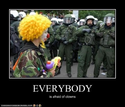 EVERYBODY is afraid of clowns