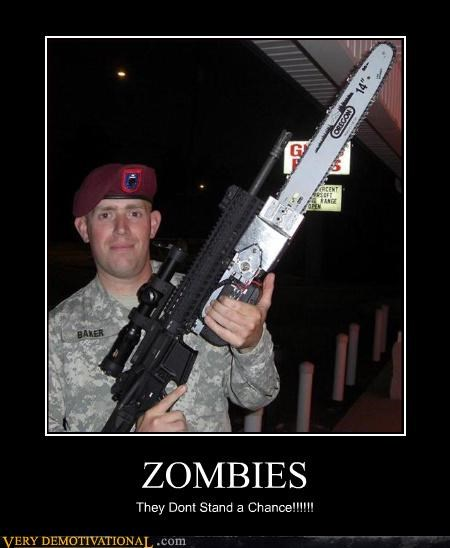 chainsaw demotivational guns Pure Awesome soldiers Terrifying zombie - 3301655040