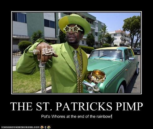 THE ST. PATRICKS PIMP Pot'o Whores at the end of the rainbow!