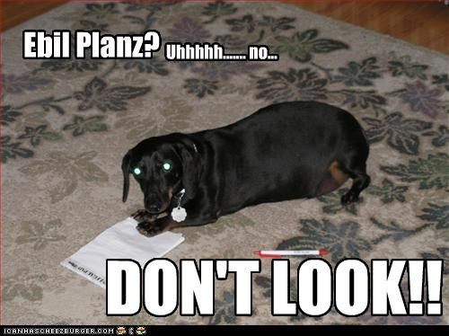 Ebil Planz? Uhhhhh....... no... DON'T LOOK!!