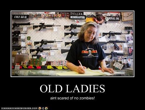 OLD LADIES aint scared of no zombies!