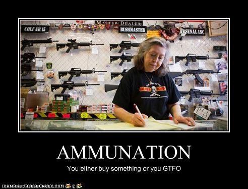 AMMUNATION You either buy something or you GTFO