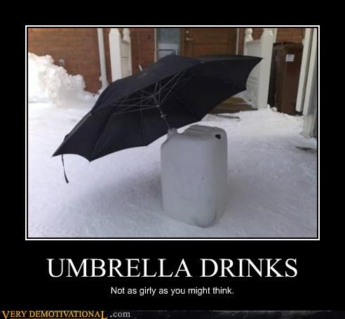 UMBRELLA DRINKS Not as girly as you might think.