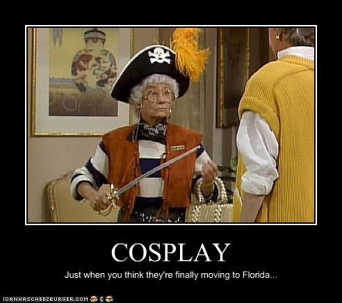 COSPLAY Just when you think they're finally moving to Florida...