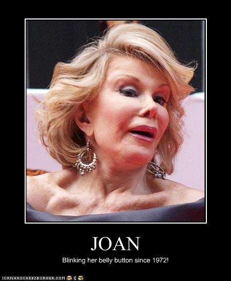 JOAN Blinking her belly button since 1972!