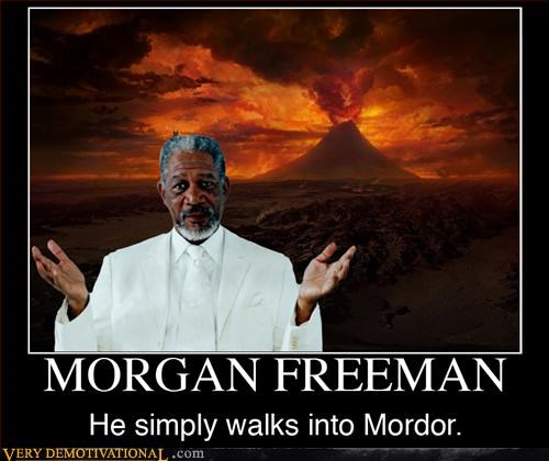 hilarious,Lord of the Rings,mordor,Morgan Freeman,Pure Awesome