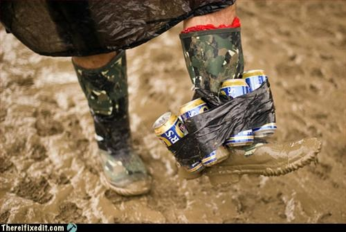 beer,duct tape,mud,priorities,rain