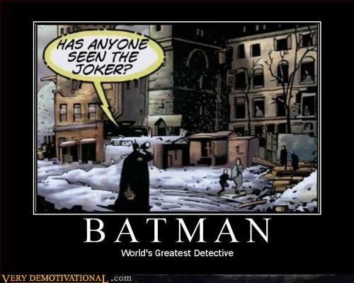 batman demotivational hilarious idiots joker questions - 3329899520