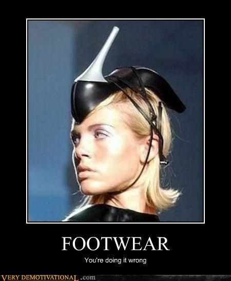 FOOTWEAR You're doing it wrong