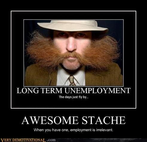 mustache wtf unemployed