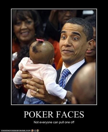 POKER FACES Not everyone can pull one off